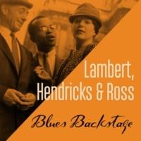 Lambert, Hendricks & Ross Blues Backstage