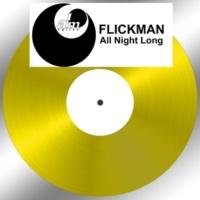 Flickman All Night Long