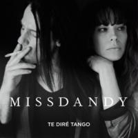 MissDandy Te diré tango