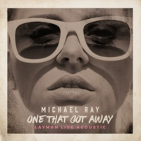 Michael Ray One That Got Away (Layman Live Acoustic Version)