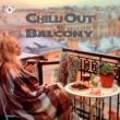 ALL BGM CHANNEL Chill Out Balcony -冬の澄んだ空気にぴったりなチルアウト・ミュージック-