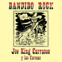 "Joe ""King"" Carrasco Y Las Coronas Bandido Rock"