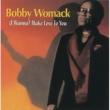 ボビー・ウーマック (I Wanna) Make Love To You