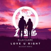 Ella Claire Love U Right [Blu3cat Remix]