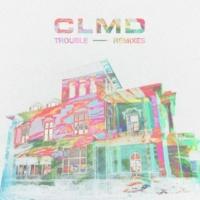 CLMD Trouble [Henrik The Artist Remix]
