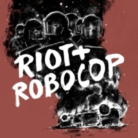 Disarstar Riot + Robocop