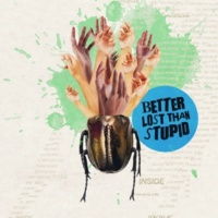 Better Lost Than Stupid Inside
