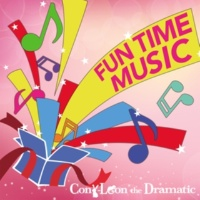 Cony-Leon the Dramatic FUN TIME MUSIC