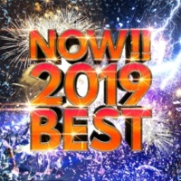 Various Artists NOW! 2019 BEST!! ~最先端! 今話題の洋楽ベストヒット20選~