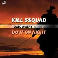 KILL 5SQUAD Do It On Night