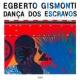 エグベルト・ジスモンチ Dança Dos Escravos