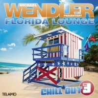 Michael Wendler Florida Lounge Chill Out, Vol. 3