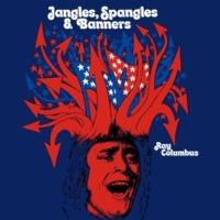 Ray Columbus Jangles, Spangles And Banners