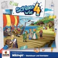 Schlau wie Vier 011 - Wikinger. Bootsbauer und Seeräuber (Teil 20)