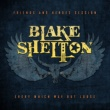 Blake Shelton Every Which Way but Loose (Friends and Heroes Session)