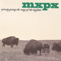 MXPX Slowly Going The Way Of The Buffalo