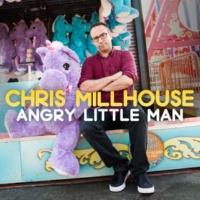 Chris Millhouse Angry Little Man