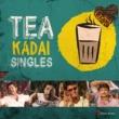 Various Artists Tea Kadai Singles