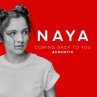 Naya Coming Back to You (Acoustic versions)