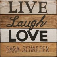 Sara Schaefer LIVE LAUGH LOVE