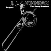 J.J.ジョンソン Origins: The Savoy Sessions