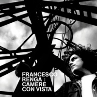 Francesco Renga Camere Con Vista - 15th Anniversary Edition [Remastered]