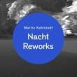 Martin Kohlstedt Nacht Reworks