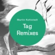 Martin Kohlstedt Tag Remixes