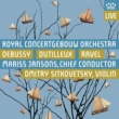 Royal Concertgebouw Orchestra Debussy, Dutilleux & Ravel (Live)