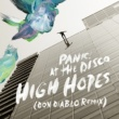 Panic! At The Disco High Hopes (Don Diablo Remix)