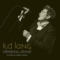 k.d. lang Sleeping Alone (Live From The Majestic Theatre)