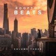 Various Artists Rooftop Beats, Vol. 3