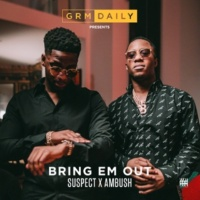 GRM Daily Bring Em Out (feat. Suspect & Ambush)