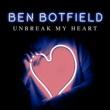 Ben Botfield Un-Break My Heart
