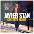 Javier Stan Cantar O Morir