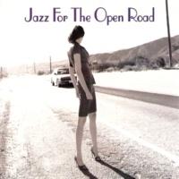 ヴァリアス・アーティスト Jazz For The Open Road