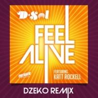 D-Sol Feel Alive (feat. Katt Rockell) [Dzeko Remix]