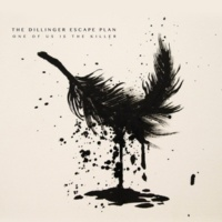 The Dillinger Escape Plan One of Us Is the Killer