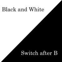 Switch after B Black and White