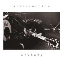 sixteencoins Cry baby