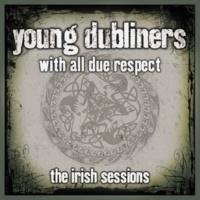 ヤング・ダブライナーズ With All Due Respect: The Irish Sessions