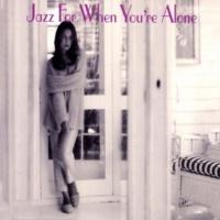 ヴァリアス・アーティスト Jazz For When You're Alone