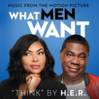 "H.E.R. Think (From the Motion Picture ""What Men Want"")"