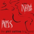 The Phil Collins Big Band A Hot Night In Paris (Live) [Remastered]