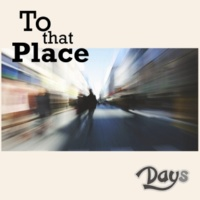 Days To that Place