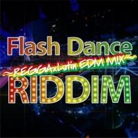 DJ SAMURAI SERVICE Production Flash Dance RIDDIM~REGGA×Latin EDM MIX