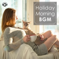 ALL BGM CHANNEL Holiday Morning BGM -休日に朝に聴きたいリラックスミュージック-