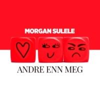 Morgan Sulele Andre Enn Meg