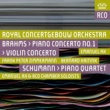 Royal Concertgebouw Orchestra Brahms: Violin Concerto & Piano Concerto No. 2 - Schumann: Piano Quartet (Live)