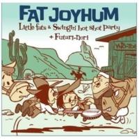 Little Fats & Swingin' Hot Shot Party FAT JOYHUM